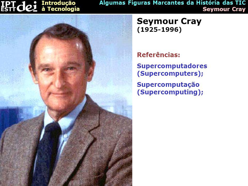 Seymour Cray (1925-1996) Referências: