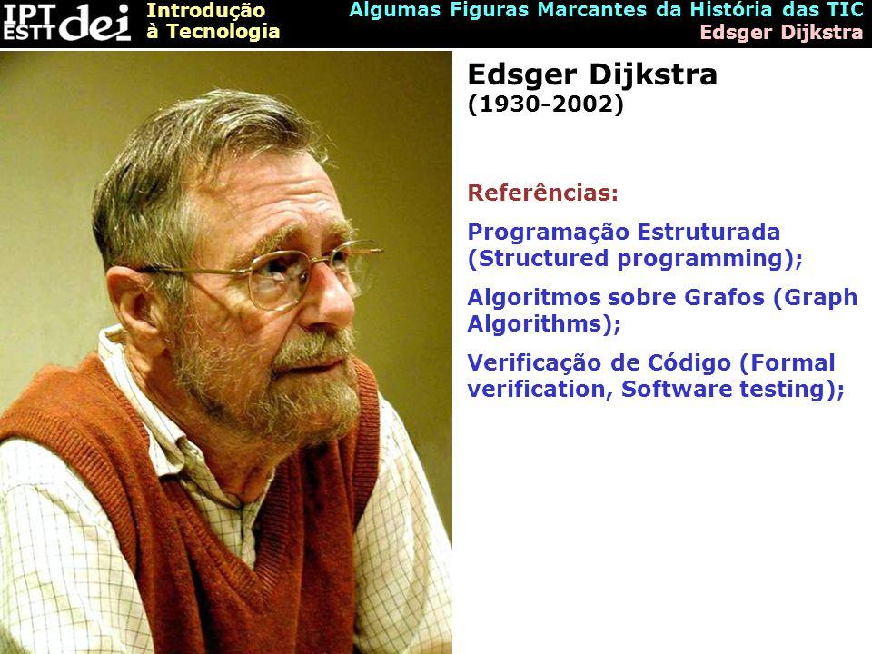 Edsger Dijkstra (1930-2002) Referências: