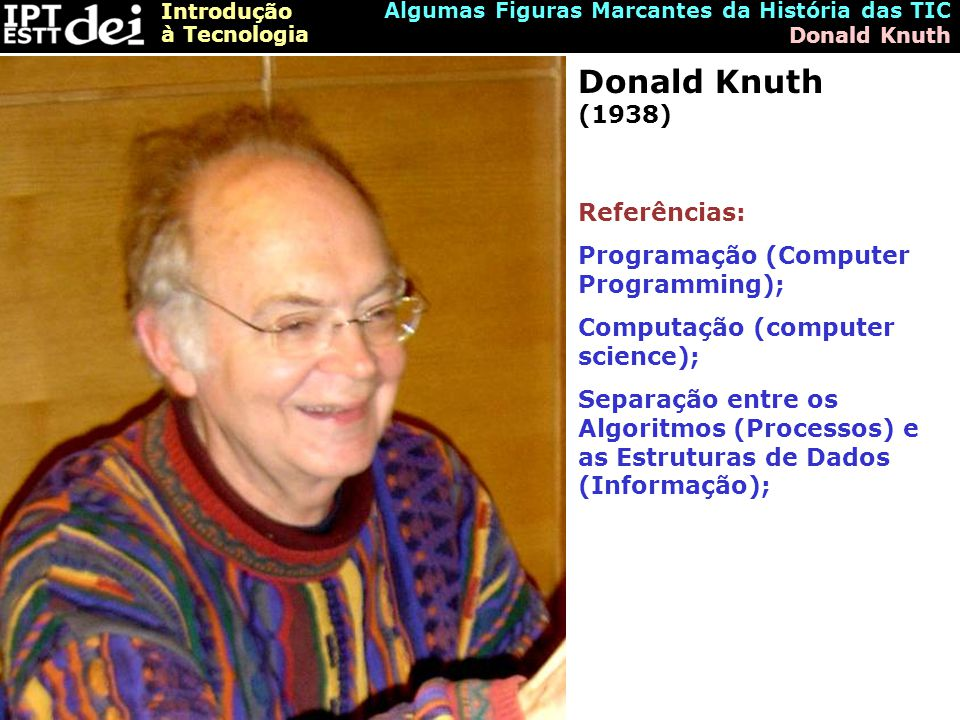 Donald Knuth (1938) Referências: Programação (Computer Programming);
