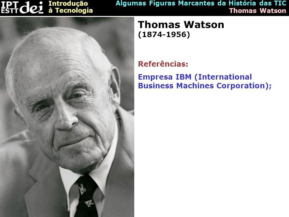 Thomas Watson (1874-1956) Referências: