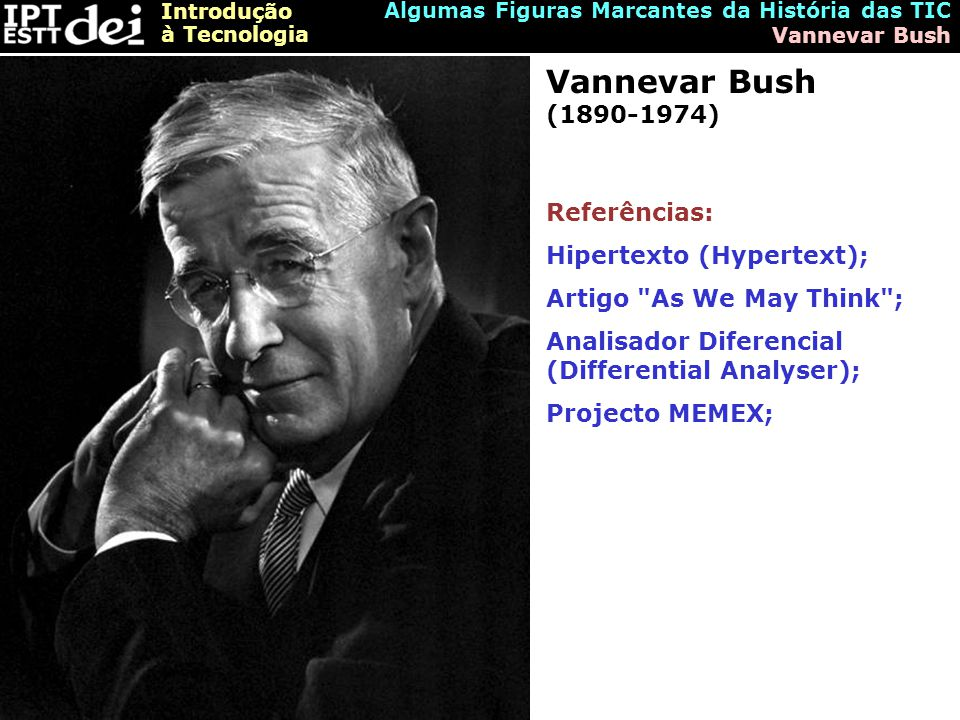 Vannevar Bush (1890-1974) Referências: Hipertexto (Hypertext);