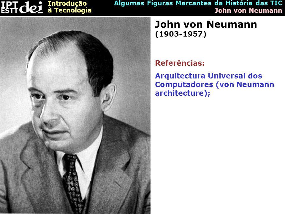 John von Neumann (1903-1957) Referências: