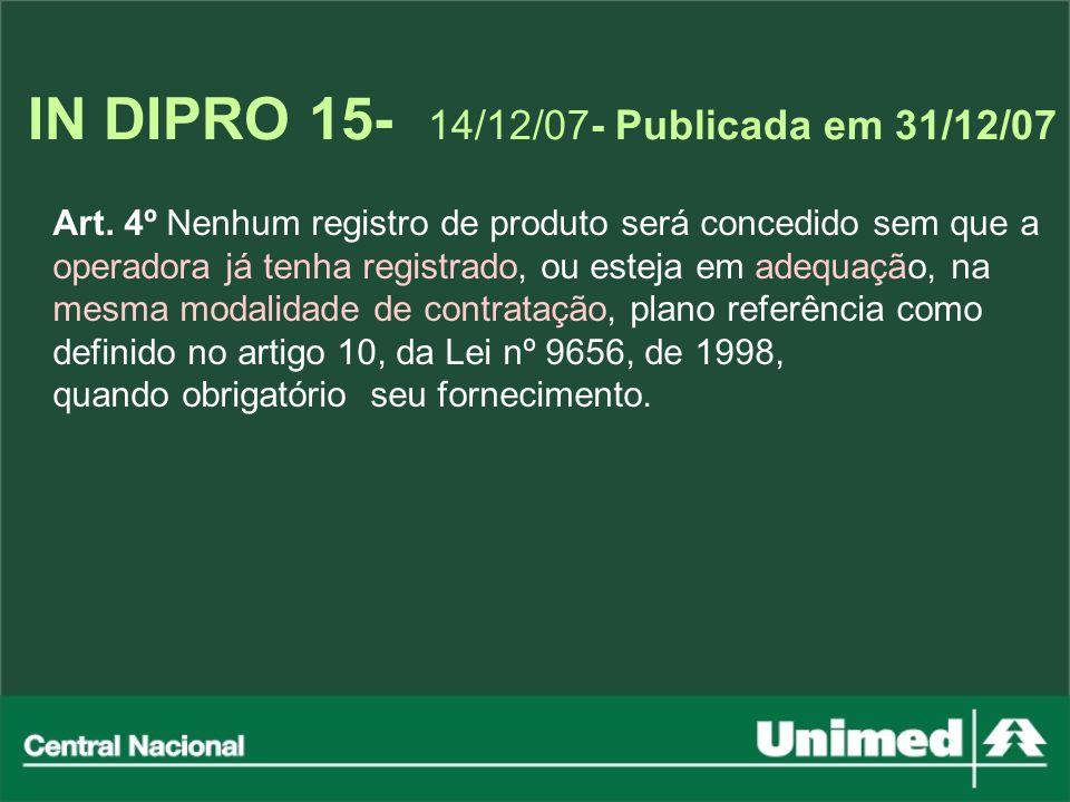 IN DIPRO 15- 14/12/07- Publicada em 31/12/07