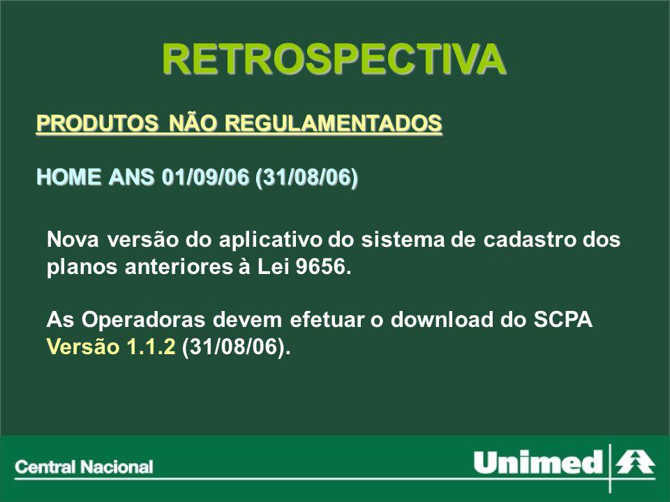 RETROSPECTIVA PRODUTOS NÃO REGULAMENTADOS HOME ANS 01/09/06 (31/08/06)