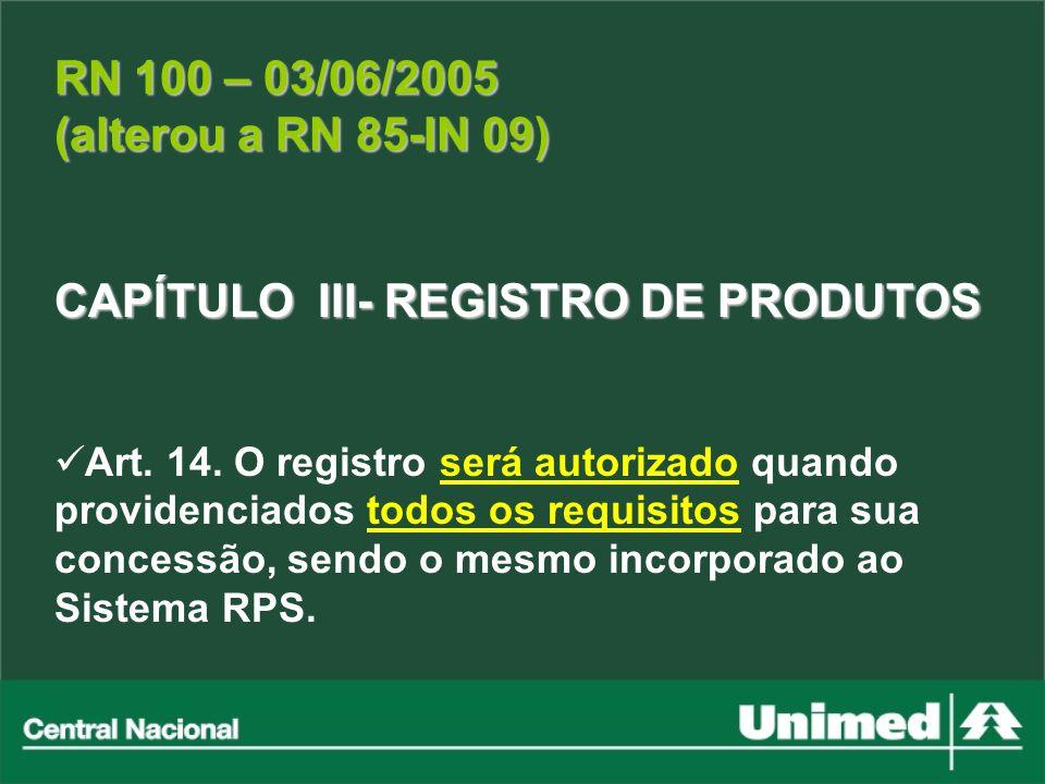 RN 100 – 03/06/2005 (alterou a RN 85-IN 09)