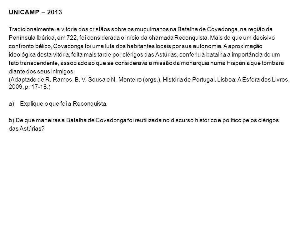 UNICAMP – 2013 Tradicionalmente, a vitória dos cristãos sobre os muçulmanos na Batalha de Covadonga, na região da.