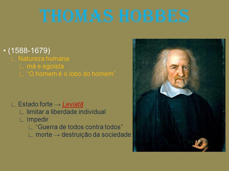THOMAS HOBBES • (1588-1679) ∟ Natureza humana ∟ má e egoísta