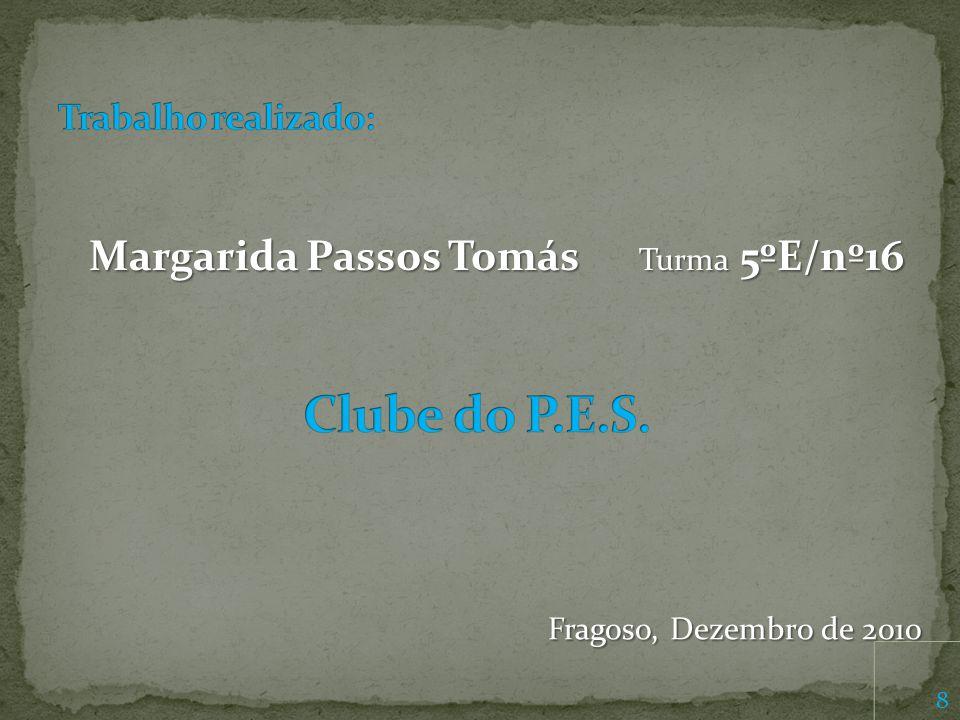 Margarida Passos Tomás Turma 5ºE/nº16