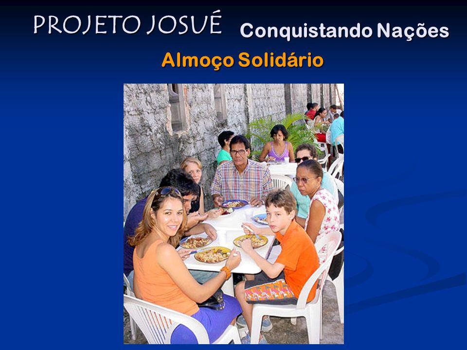 PROJETO JOSUÉ Conquistando Nações Almoço Solidário