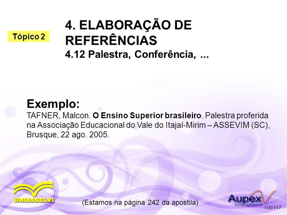 4. ELABORAÇÃO DE REFERÊNCIAS 4.12 Palestra, Conferência, ...
