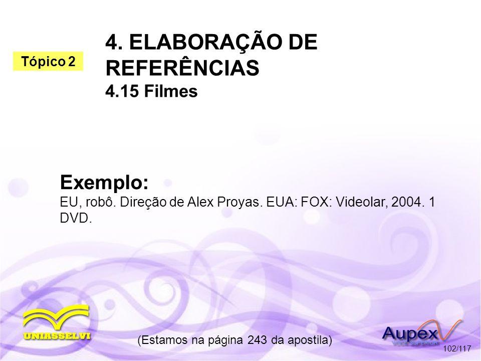 4. ELABORAÇÃO DE REFERÊNCIAS 4.15 Filmes