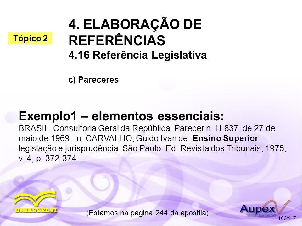 4. ELABORAÇÃO DE REFERÊNCIAS 4.16 Referência Legislativa c) Pareceres