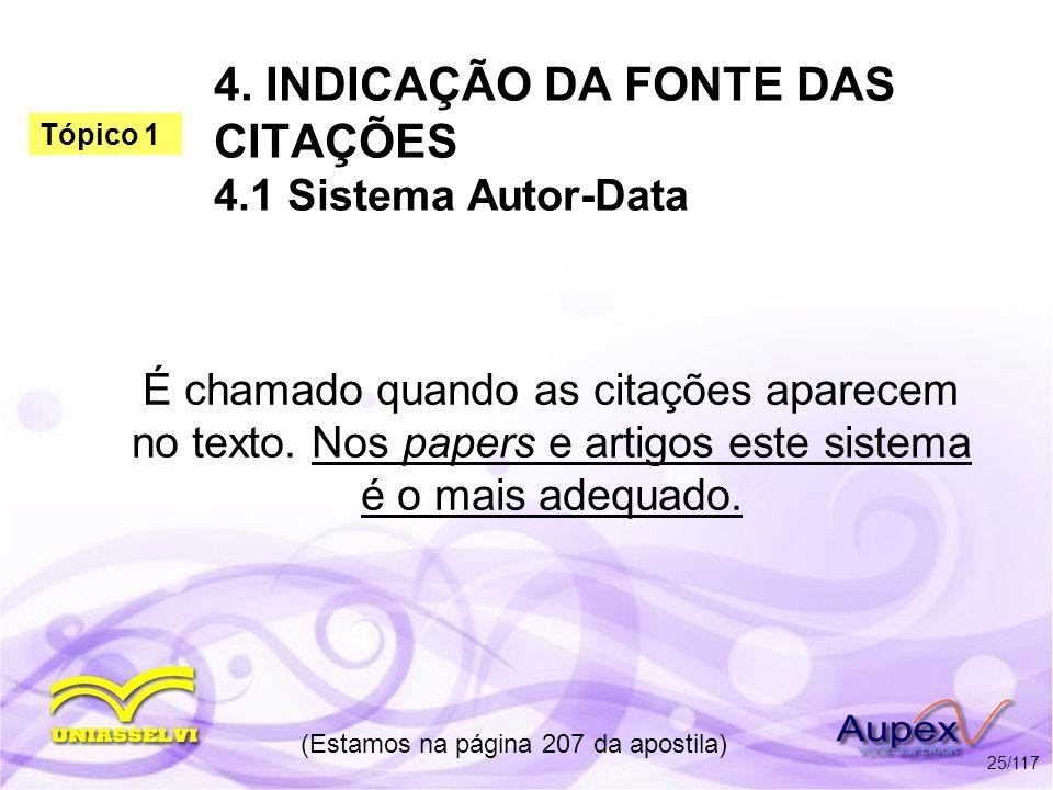 4. INDICAÇÃO DA FONTE DAS CITAÇÕES 4.1 Sistema Autor-Data