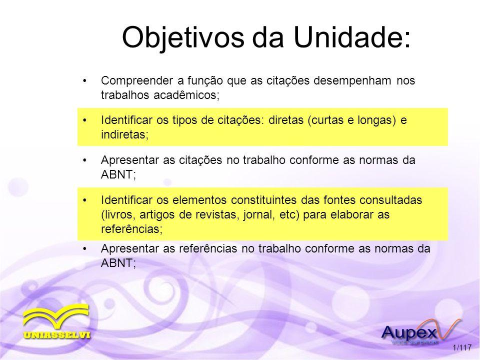 Objetivos da Unidade: Compreender a função que as citações desempenham nos trabalhos acadêmicos;