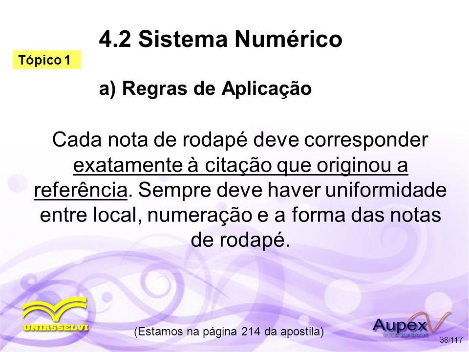 4.2 Sistema Numérico a) Regras de Aplicação