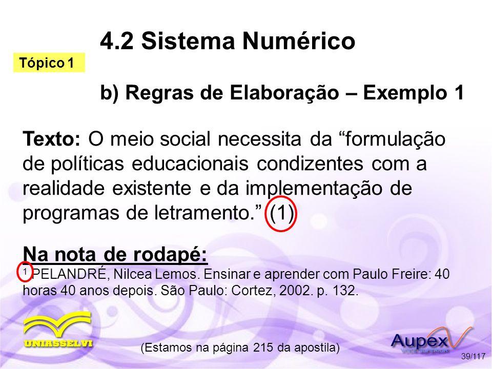 4.2 Sistema Numérico b) Regras de Elaboração – Exemplo 1