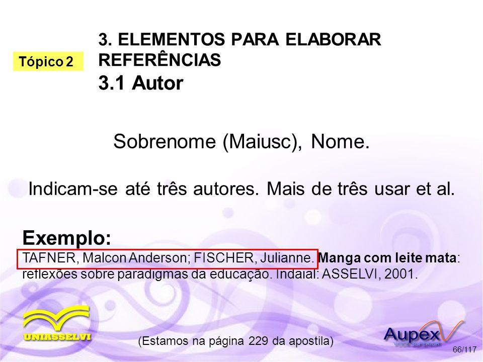 3. ELEMENTOS PARA ELABORAR REFERÊNCIAS 3.1 Autor