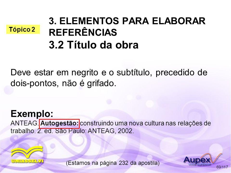3. ELEMENTOS PARA ELABORAR REFERÊNCIAS 3.2 Título da obra