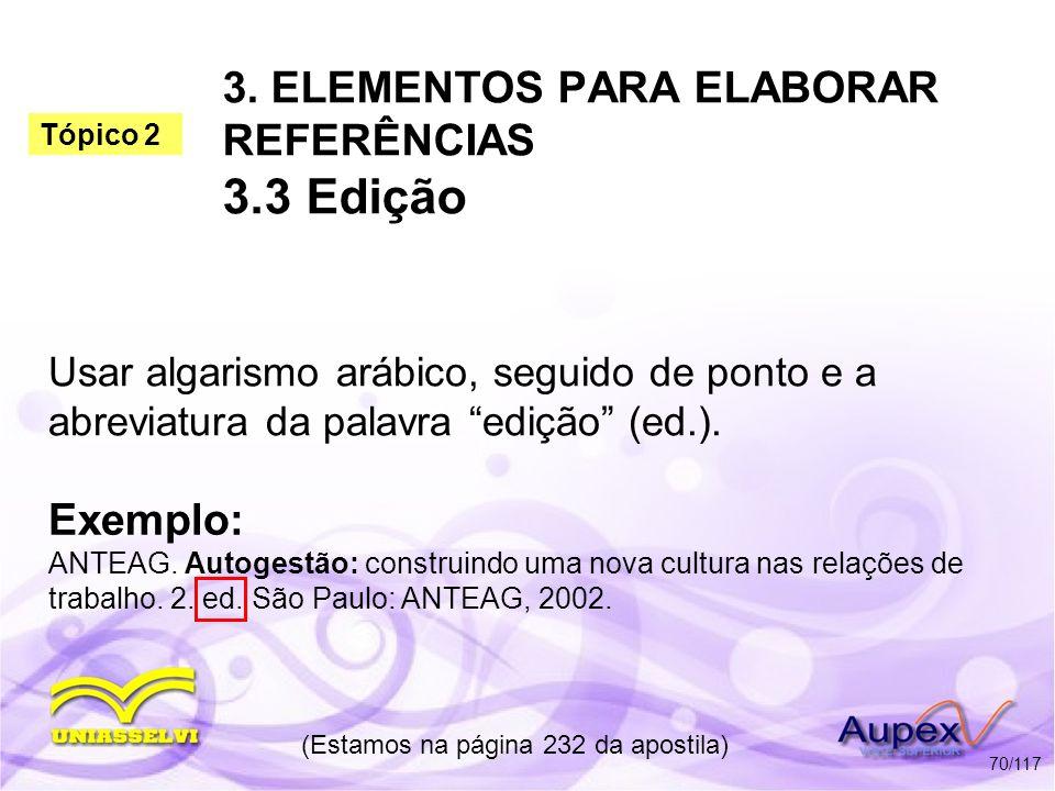 3. ELEMENTOS PARA ELABORAR REFERÊNCIAS 3.3 Edição