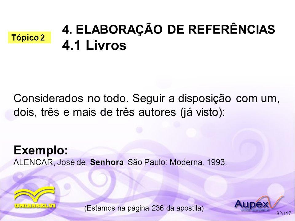 4. ELABORAÇÃO DE REFERÊNCIAS 4.1 Livros