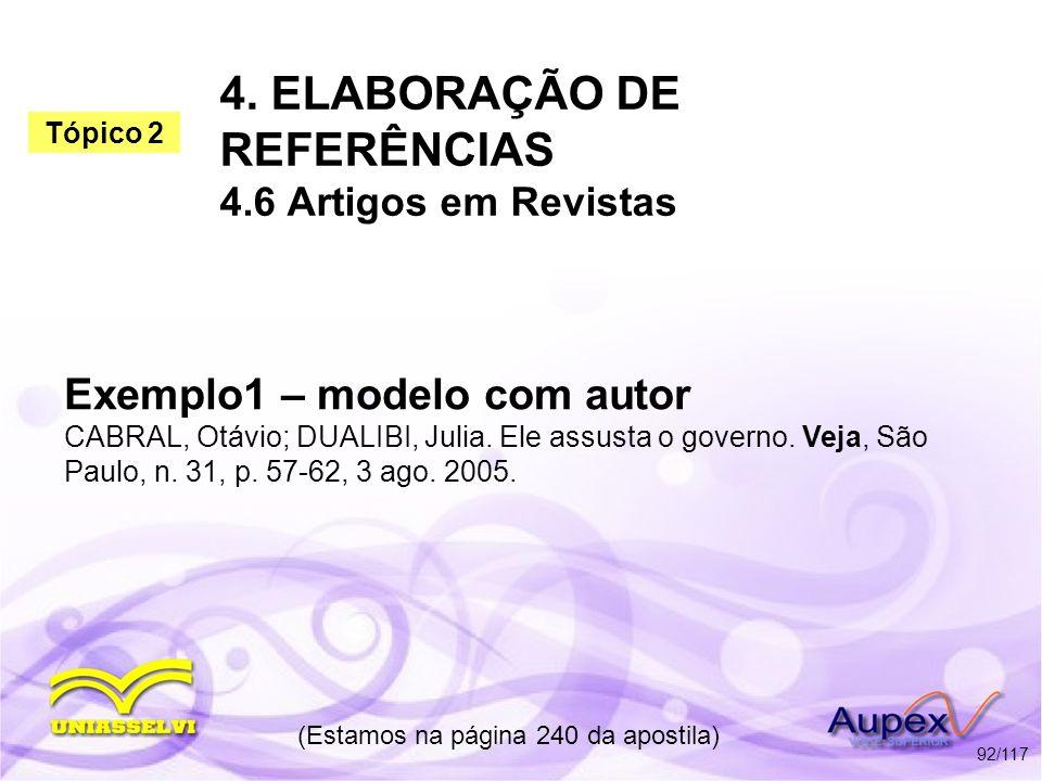 4. ELABORAÇÃO DE REFERÊNCIAS 4.6 Artigos em Revistas