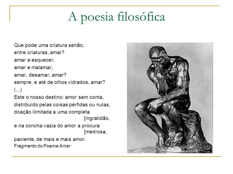 A poesia filosófica Que pode uma criatura senão,