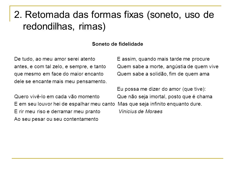 2. Retomada das formas fixas (soneto, uso de redondilhas, rimas)