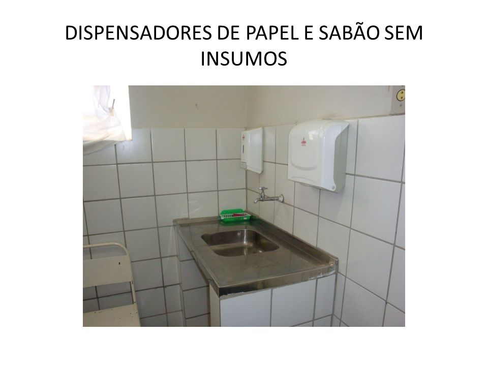 DISPENSADORES DE PAPEL E SABÃO SEM INSUMOS