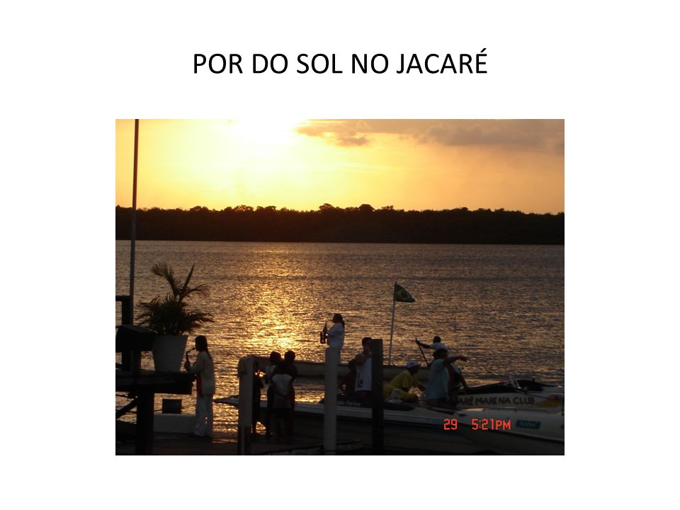 POR DO SOL NO JACARÉ