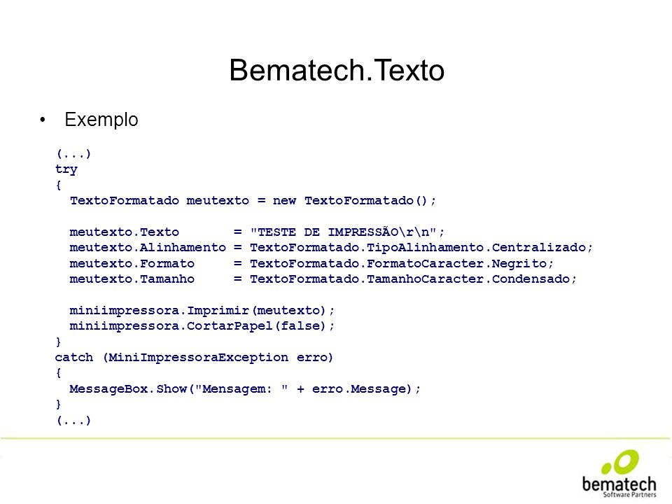 Bematech.Texto Exemplo (...) try {