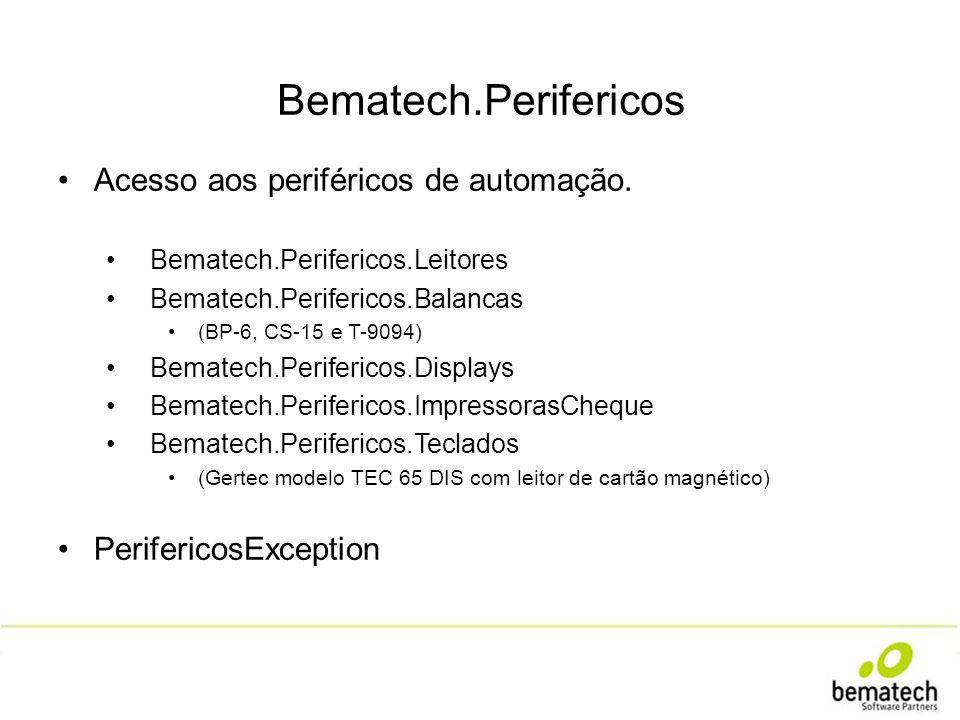 Bematech.Perifericos Acesso aos periféricos de automação.