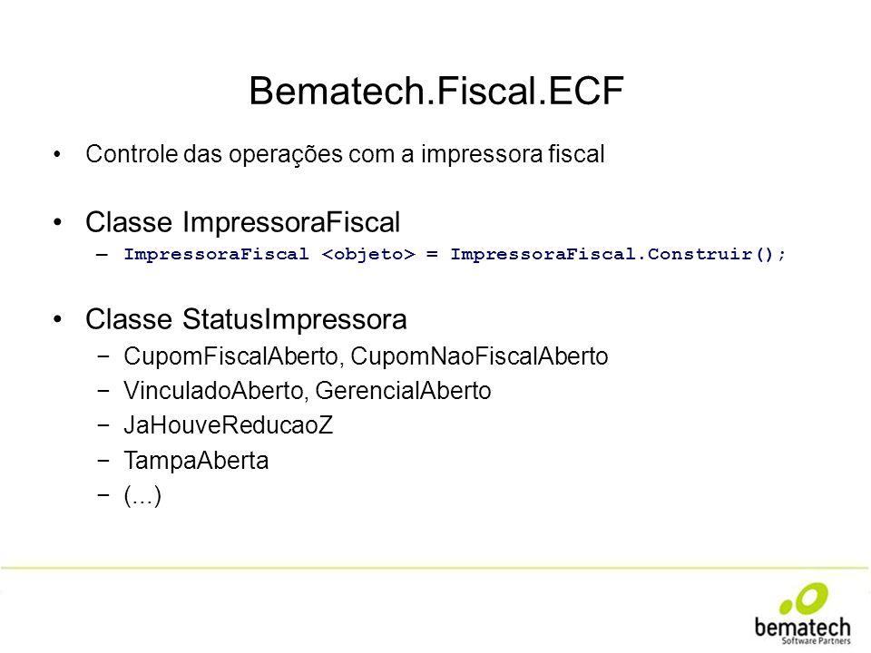 Bematech.Fiscal.ECF Classe ImpressoraFiscal Classe StatusImpressora