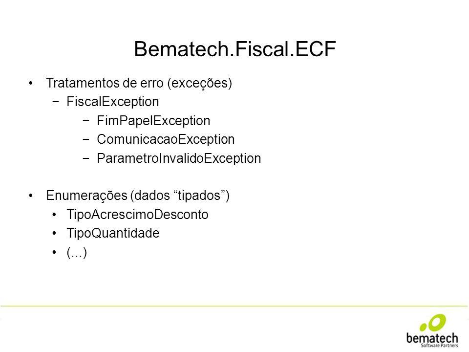 Bematech.Fiscal.ECF Tratamentos de erro (exceções) FiscalException