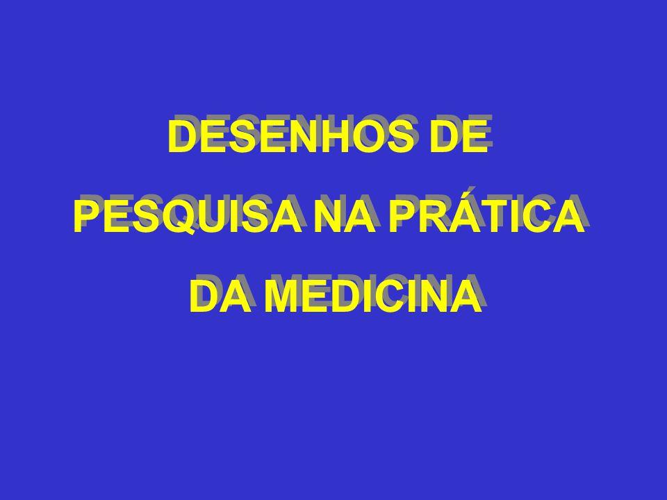 DESENHOS DE PESQUISA NA PRÁTICA DA MEDICINA
