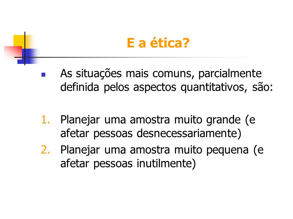 E a ética As situações mais comuns, parcialmente definida pelos aspectos quantitativos, são: