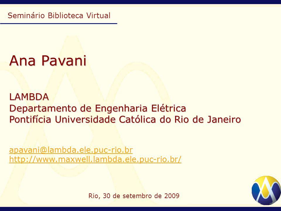 Ana Pavani LAMBDA Departamento de Engenharia Elétrica