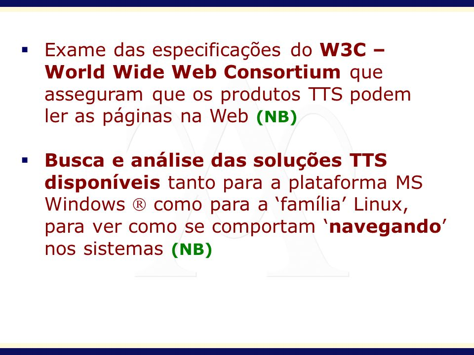 Exame das especificações do W3C –. World Wide Web Consortium que