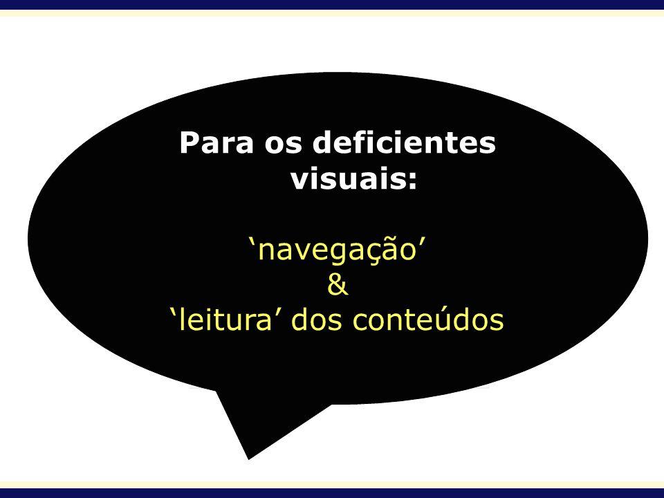 Para os deficientes visuais: