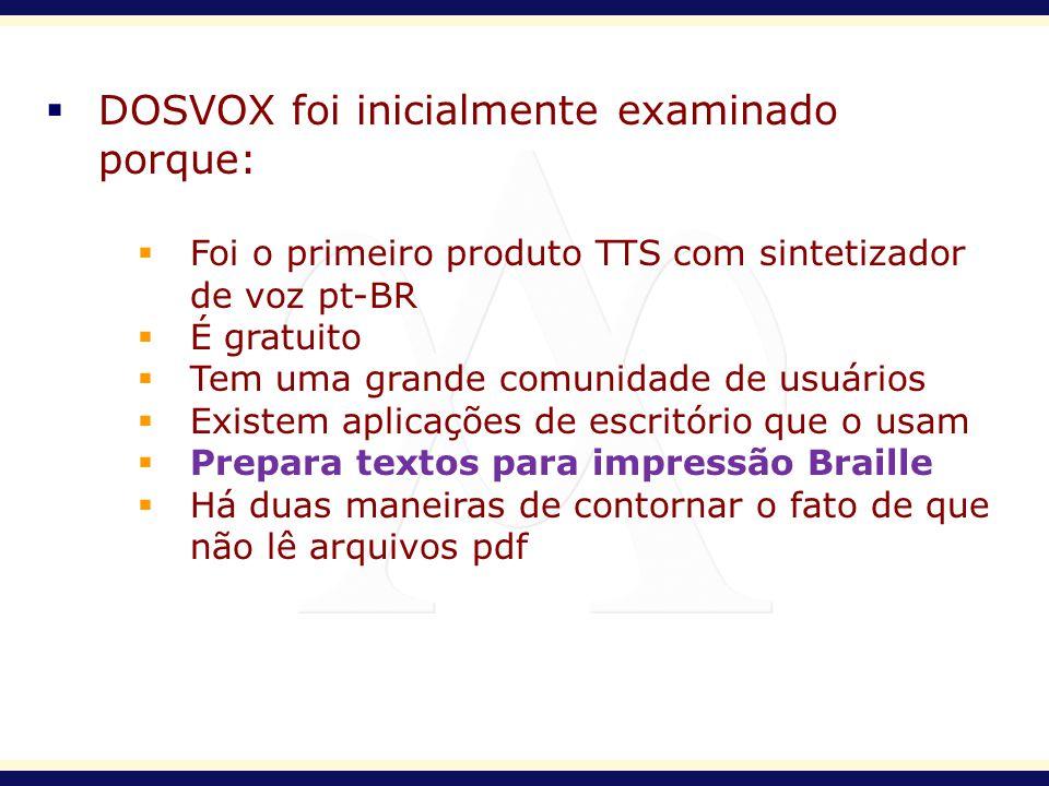 DOSVOX foi inicialmente examinado porque: