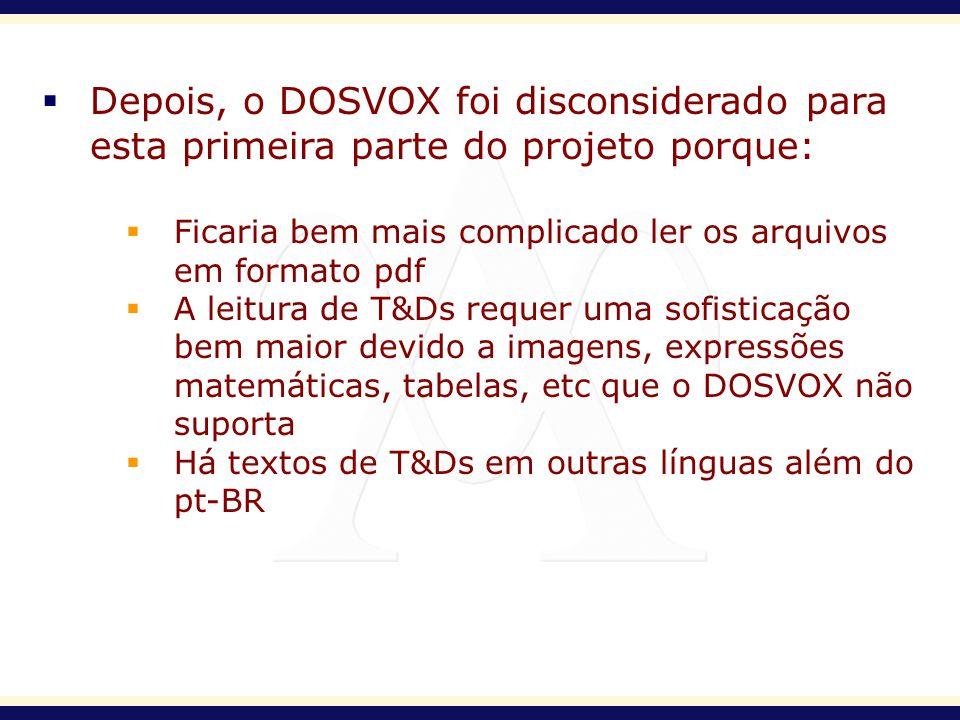 Depois, o DOSVOX foi disconsiderado para