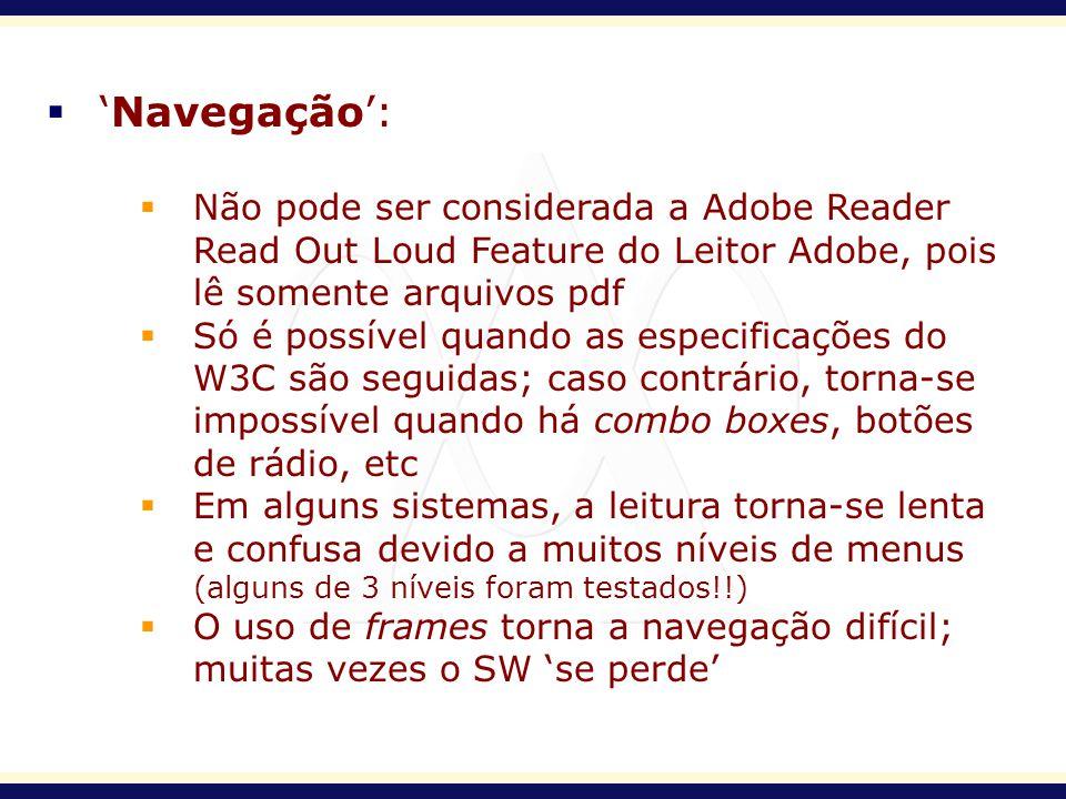 'Navegação': Não pode ser considerada a Adobe Reader Read Out Loud Feature do Leitor Adobe, pois lê somente arquivos pdf.