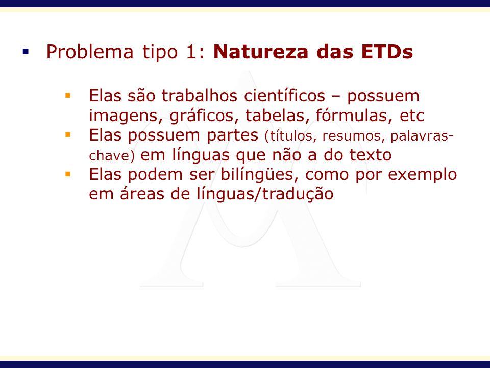 Problema tipo 1: Natureza das ETDs