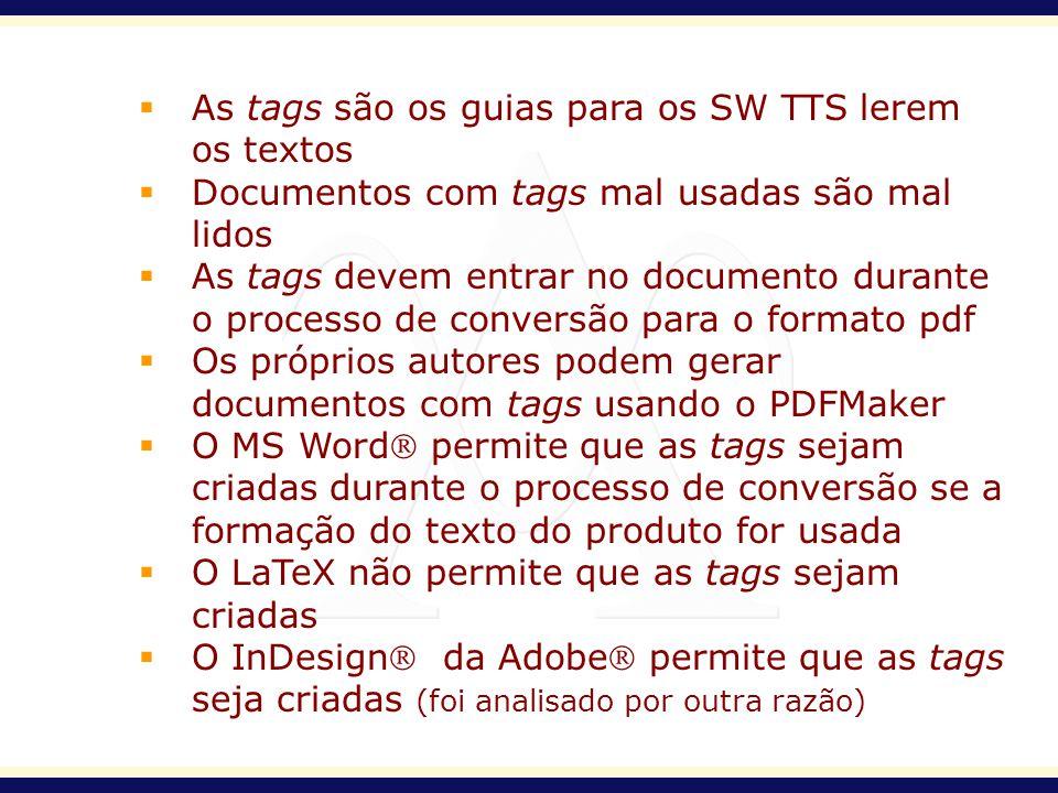 As tags são os guias para os SW TTS lerem os textos
