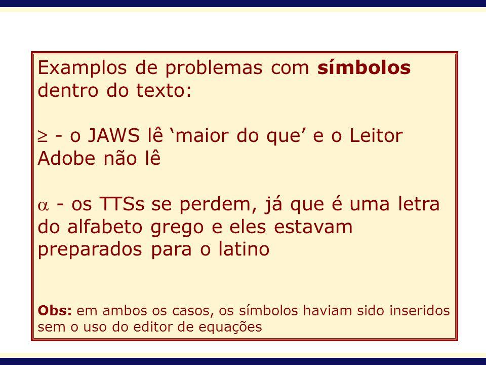 Examplos de problemas com símbolos dentro do texto: