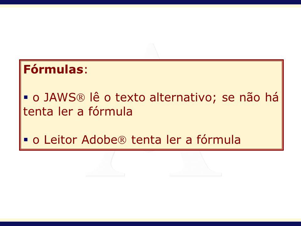 Fórmulas: o JAWS lê o texto alternativo; se não há tenta ler a fórmula.