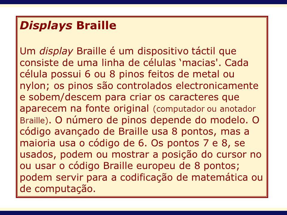 Displays Braille