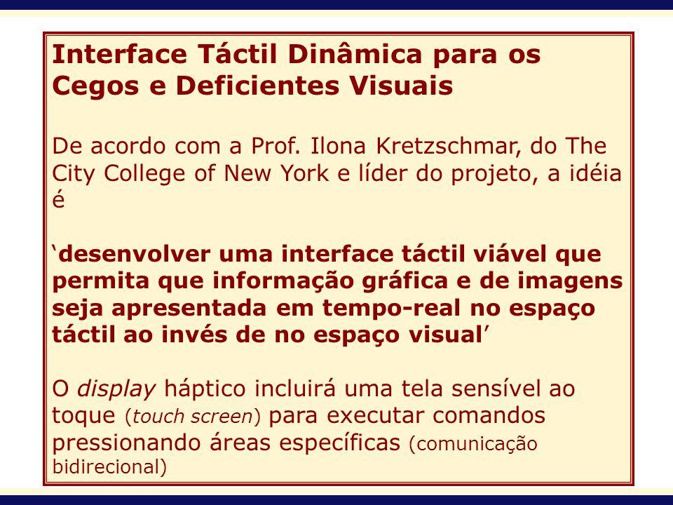 Interface Táctil Dinâmica para os Cegos e Deficientes Visuais
