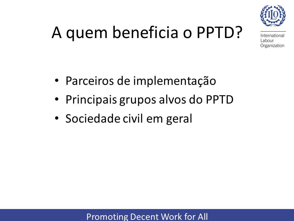 A quem beneficia o PPTD Parceiros de implementação