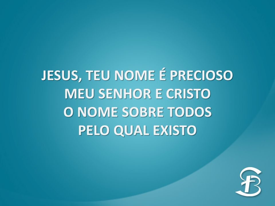 JESUS, TEU NOME É PRECIOSO