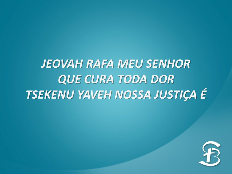 TSEKENU YAVEH NOSSA JUSTIÇA É